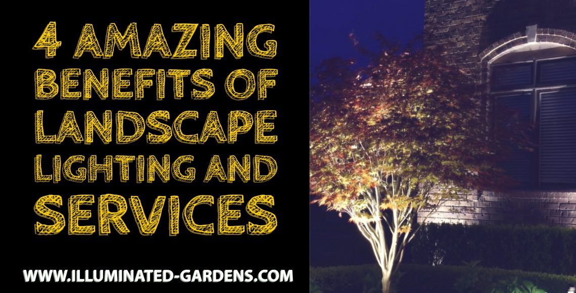 4 Amazing Benefits of Landscape Lighting and Services