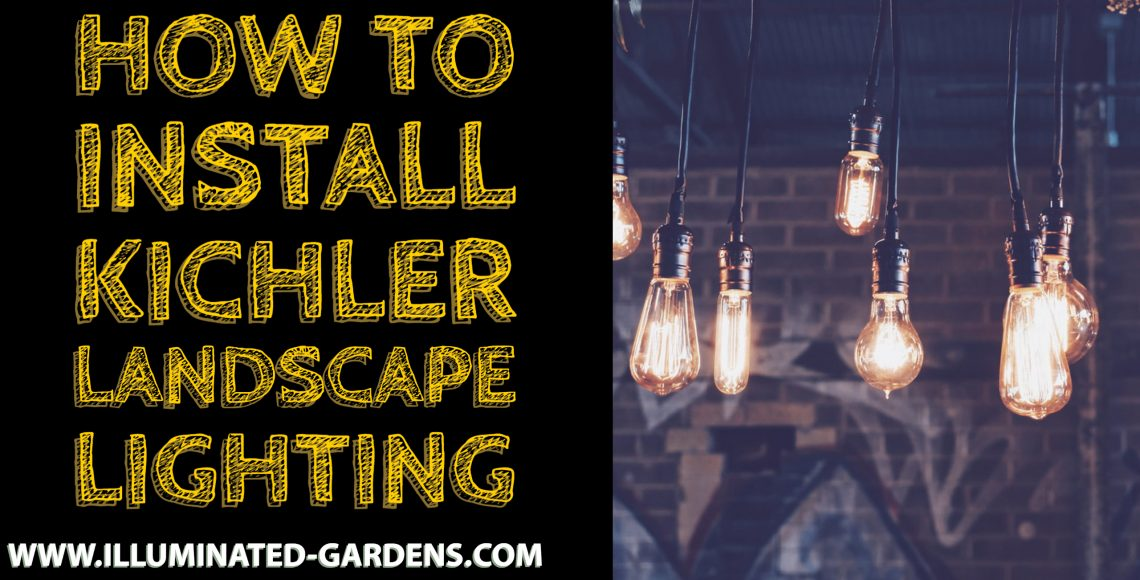 How to Install Kichler Landscape Lighting