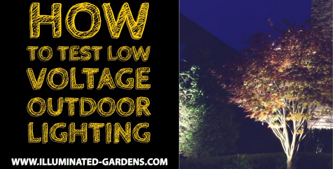 How to Test Low Voltage Outdoor Lighting
